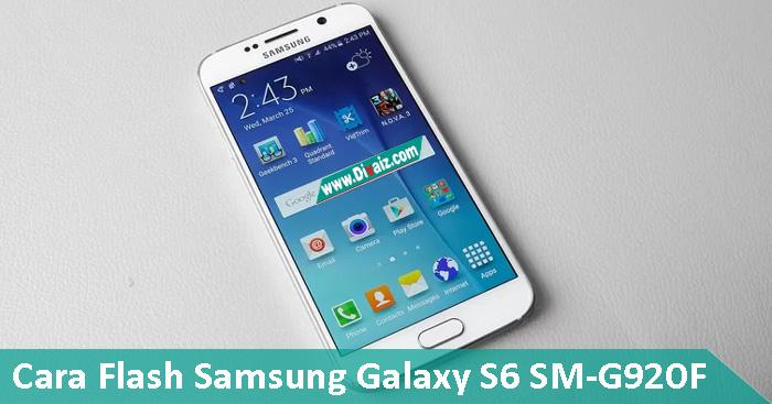 Cara Flash Samsung Galaxy S6 SM-G920F Via Odin