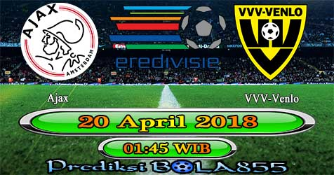 Prediksi Bola855 Ajax vs VVV-Venlo 20 April 2018