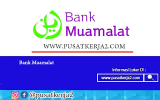 Lowongan Kerja D3/S1 Bank Muamalat November Tahun 2020