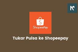 Cara Tukar dan Convert Pulsa ke Saldo Shopeepay