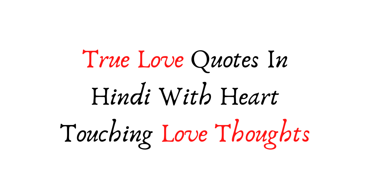 True Love Quotes In Hindi With Heart Touching Love Thoughts