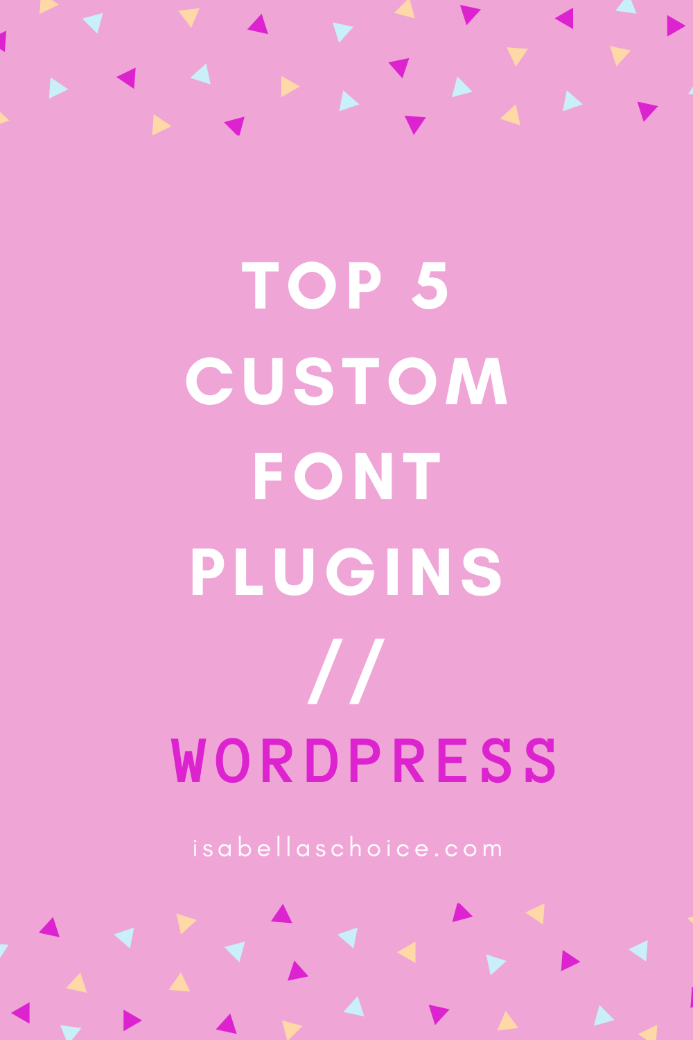 Top 5 Wordpress Plugins To Use For Adding Custom Fonts On Your Site