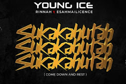 Young Ice Ft. Rinnah & Esah Mailicence - Sukakahutah (Come Down And Rest)