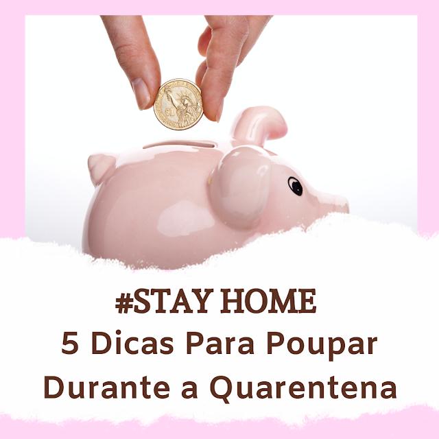 #STAYHOME || Como Poupar Durante a Quarentena