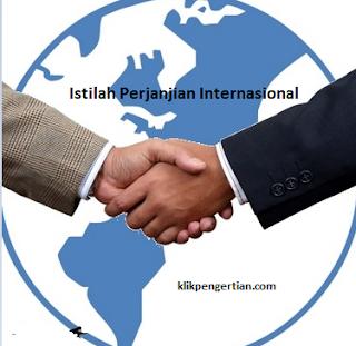 Istilah Istilah Perjanjian Internasional dan Contohnya