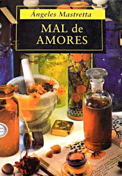 Mal de Amores, de Ángeles Mastretta