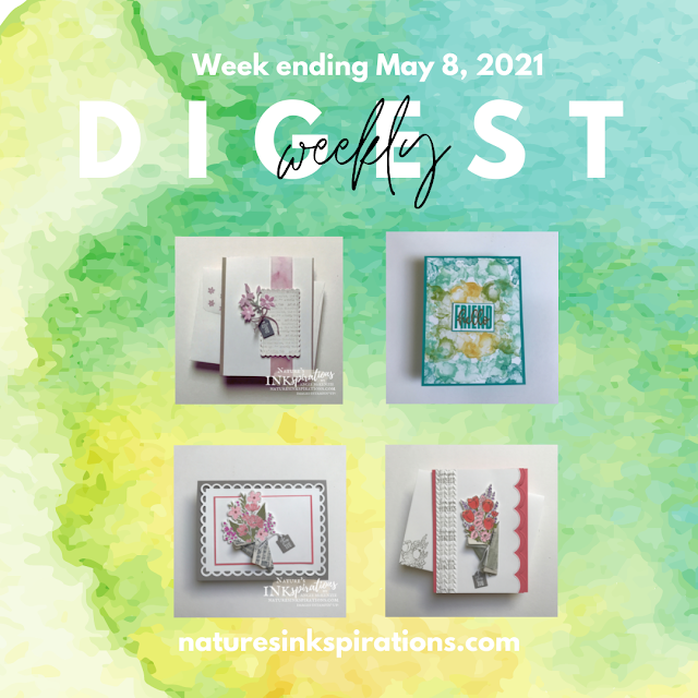 Weekly Digest - Week Ending May 8, 2021 | Nature's INKspirations by Angie McKenzie