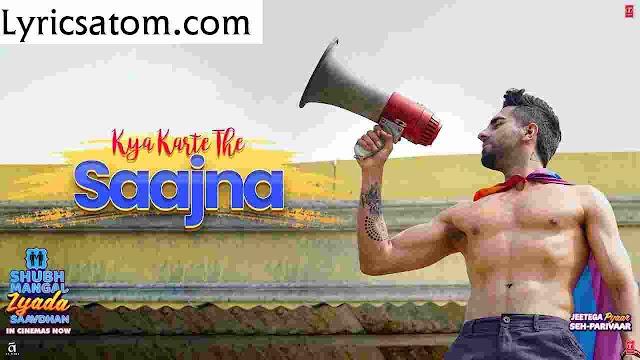Kya Karte The Saajna lyrics Shubh Mangal Zyada Saavdhan 2020