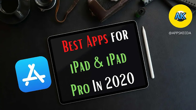 Best Apps for iPad In 2020