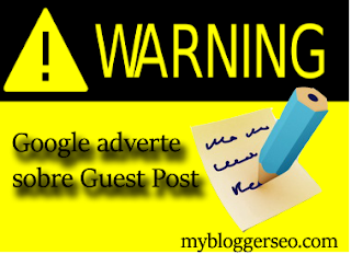 google adverte sob uso de guest post para adquirir links