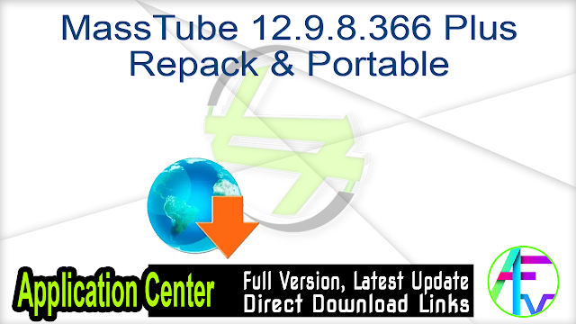 MassTube 12.9.8.366 Plus Repack & Portable