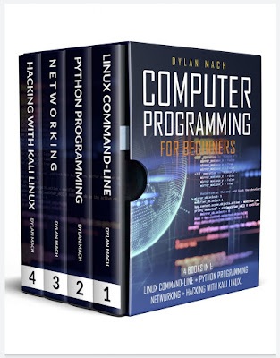 COMPUTER PROGRAMMING FOR BEGINNERS: 4 Books in 1. LINUX COMMAND-LINE + PYTHON Programming + NETWORKING + HACKING with KALI LINUX. Cybersecurity, Wireless, LTE, Networks, and Penetration Testing