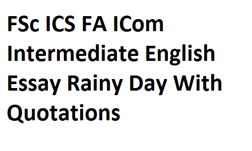 fsc ics fa icom intermediate english essay rainy day with