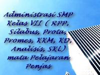 Administrasi SMP Kelas VII ( RPP, Silabus, Prota, Promes, KKM, KD, Analisis, SKL) mata Pelajaran Penjas