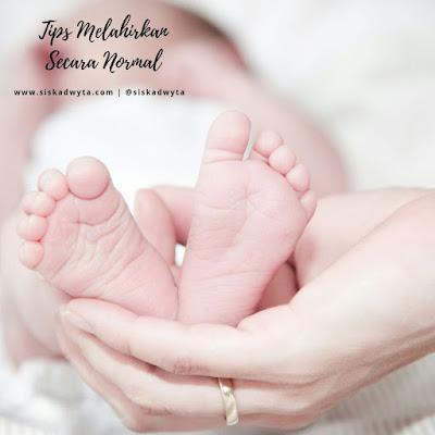 Tips melahirkan secara normal, tips melahirkan normal