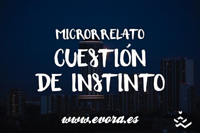 Microrrelato: Cuestión de instinto