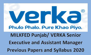 MILKFED Punjab/ VERKA Senior Executive Previous Papers and Syllabus 2020