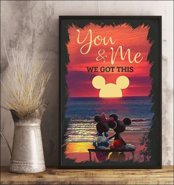 [Sale off] Mickey Mouse And Minnie Mouse Sunset You And Me We Got This Poster