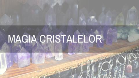 Magia cristalelor