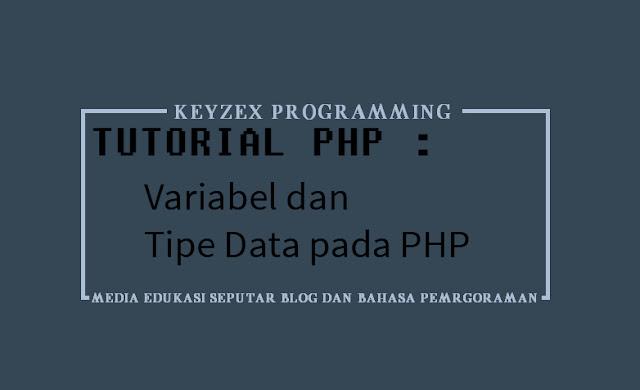 Variabel dan Tipe Data pada PHP