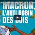 Macron : L'anti-Robin des Bois ! Prendre aux plus pauvres pour donner aux plus riches