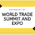 WORLD TRADE SUMMIT AND EXPO