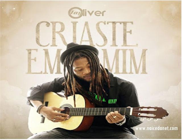 Jay Oliver - Criaste Em Mim (Download)