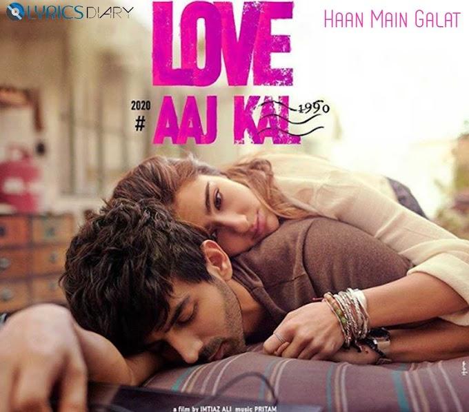 Haan Main Galat Lyrics - Love Aaj Kal | Arijit Singh