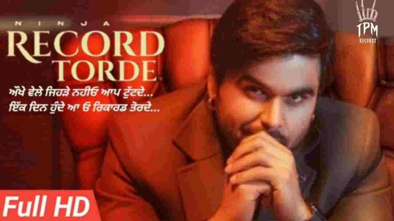 Record torde lyrics Ninja Punjabi Song