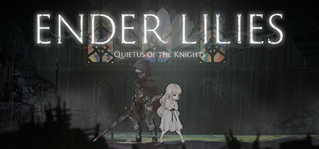 Walkthrough ENDER LILIES Quietus of the Knights - game guide