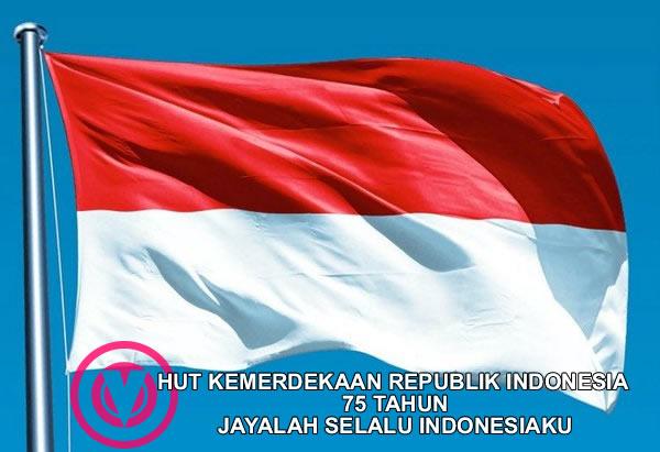 HUT KEMERDEKAAN REPUBLIK INDONESIA KE 75 , JAYALAH SELALU INDONESIAKU !