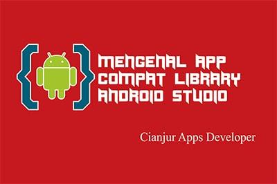Mengenal AppCompat Library pada Android Studio