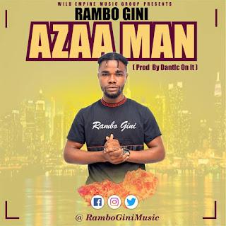 Rambo Gini  - Azaaman (Prod by Danticbeats)