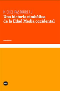 """Una historia simbólica de la Edad Media occidental"" - Michel Pastoureau"