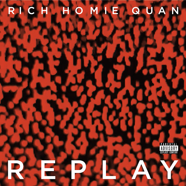 Rich Homie Quan - Replay - Single Cover