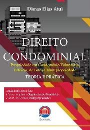 Livro: Direito condominial: propriedade em condomínio voluntário, edilício, de lotes e multipropriedade / Autor: Dimas Elias Atui
