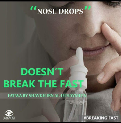 Nose drops does not break the fast | Those Things that Break the Fast or Not by Ummat-e-Nabi.com