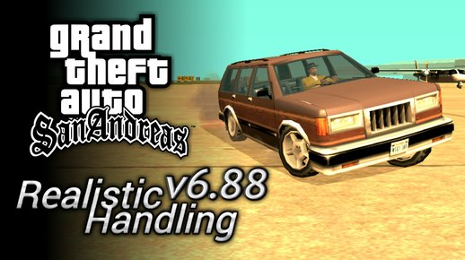 GTA San Andreas Realistic Handling V6.88 Mod 2021