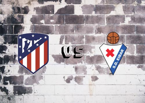 Atlético Madrid vs Eibar  Resumen