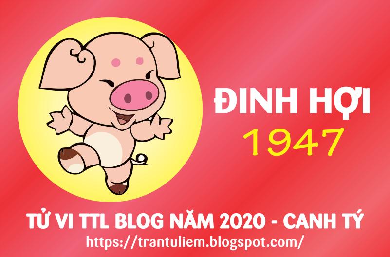 TỬ VI TUỔI ĐINH HợI 1947 NĂM 2020