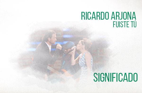 Significado de la Canción Fuiste Tú de Ricardo Arjona y Gaby Moreno