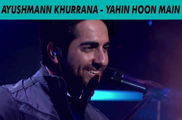 Yahin Hoon Main - Ayushmann Khurrana @ MTV Unplugged 5