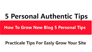 How To Grow New Blog 5 Personal Tips