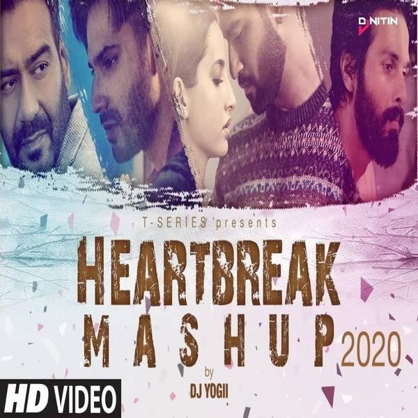 Heartbreak Mashup 2020  DJ Yogii