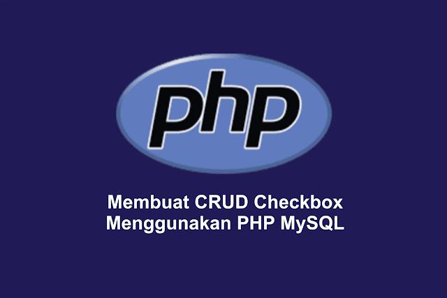Membuat CRUD Checkbox Menggunakan PHP MySQL