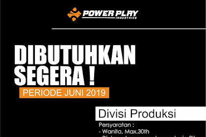 LOKERTASIKMALAYA.ID - Lowongan Kerja Power Play Industries