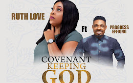 [Official Video + Audio] Covenant Keeping God By Ruth Love Ft Progress Effiong