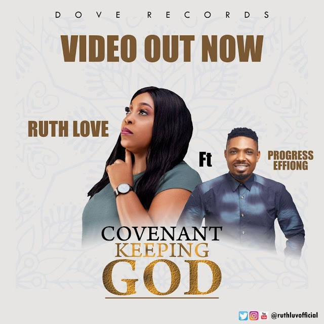 [Official Video] Covenant Keeping God By Ruth Love Ft Progress Effiong