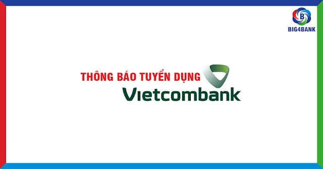 Vietcombank Tuyển Dụng Tập Trung Đợt 4/2018