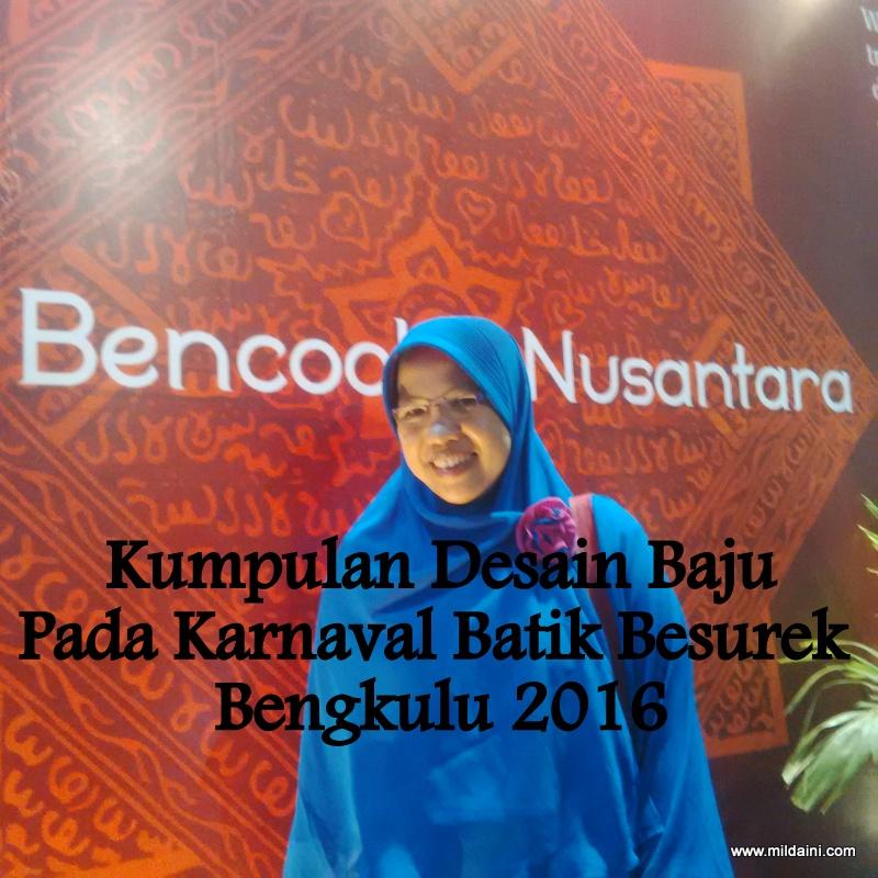 Kumpulan Desain Baju Pada Karnaval Batik Besurek Bengkulu 2016